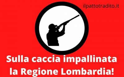 Lombardia cacciatori impallinati dal TAR che accoglie ricorso della LAC e blocca l'attività venatoria